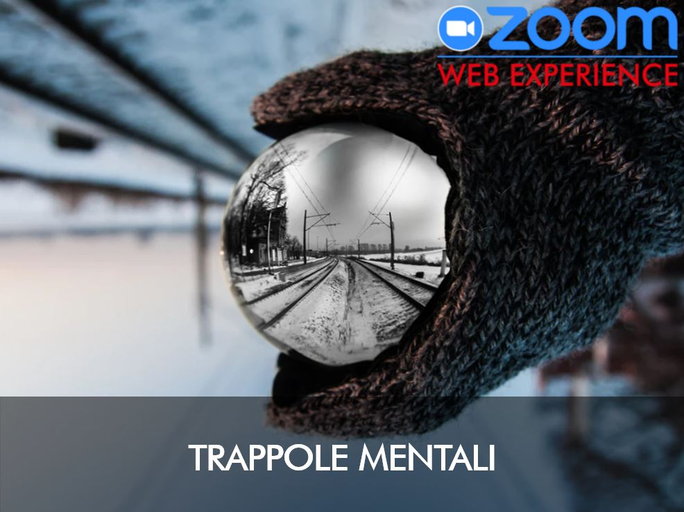TRAPPOLE MENTALI E CREDENZE LIMITANTI (WEB-WORKSHOP)