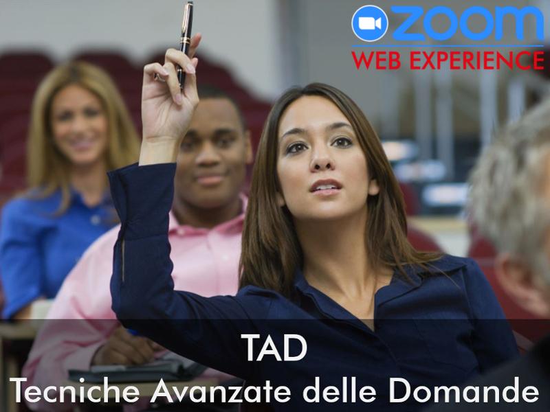 TAD®: Tecniche Avanzate Delle Domande (WEB-WORKSHOP)